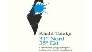 Capture d'écran de la couverture du livre « 31° Nord 35° Est » de Khalil Tafakji.