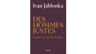 «Des hommes justes», par Ivan Jablonka.
