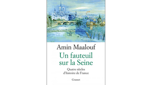 «Un fauteuil sur la Seine», d'Amin Maalouf.