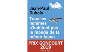 «Tous les hommes n'habitent pas le monde de la même façon», de Jean-Paul Dubois.