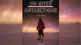 «Un hiver antarctique» de Cyprien Verseux.