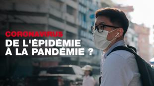 Le coronavirus va-t-il devenir une pandémie?