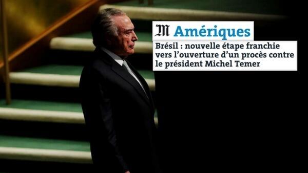 """Le Monde, Temer, """"que multiplicou os recursos para tentar frear um procedimento que poderia custar seu mandato"""""""