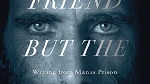 Sin amigos salvo las montañas: escribiendo desde la prisión de Manus.