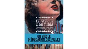 «La fabrique des filles», de Rebecca Rogers et Françoise Thébaud.