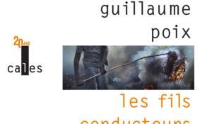 «Les fils conducteurs», un roman de Guillaume Poix.