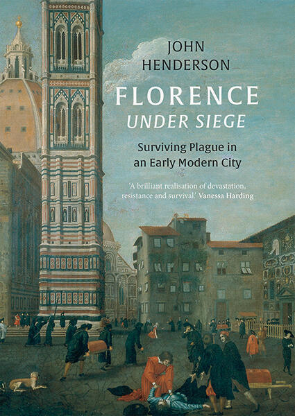 Florence Under Seige - Surviving Plague in and Early Modern City