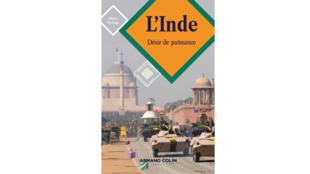 Couverture de «L'Inde, désir de puissance»: c'est le troisième livre d'Olivier Da Lage sur ce pays.