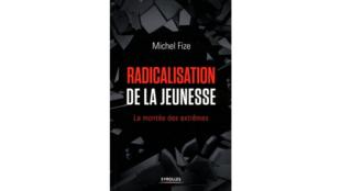 «Radicalisation de la jeunesse», par Michel Fize.