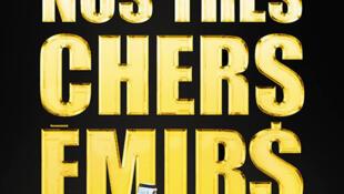 <i>Nos très chers émirs, </i>publié chez Michel Lafon.
