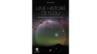 «Une histoire de flou» de Pierre Léna.