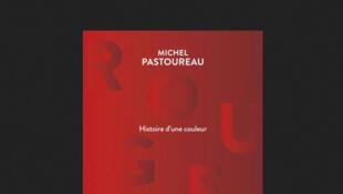 «Rouge, histoire d'une couleur», de Michel Pastoureau.
