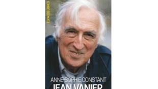 «Jean Vanier, portrait d'un homme libre», édition augmentée, d'Anne-Sophie Constant.