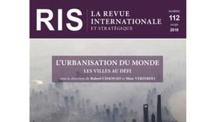 """Couverture """"Revue internationale et stratégique"""", RIS, n° 112, année 2018 «L'urbanisation du monde»."""