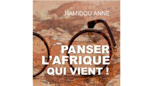 «Panser l'Afrique qui vient», d'Hamidou Anne.