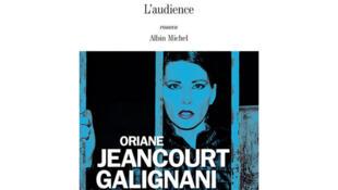 «L'audience» d'Oriane Jeancourt Galignani, aux éditions Albin Michel.