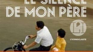 """Bùi Đoàn, """"Sự im lặng của cha tôi"""", nhà xuất bản L'Iconoclaste, 2016."""