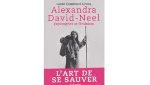 La couverture de l'ouvrage «Alexandra David-Néel, exploratrice et féministe» de Laure Dominique Agniel.