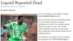 L'annonce de la disparition de Rashidi Yekini a été immédiatement à la Une des sites web d'information du continent africain, le 5 mai 2012.