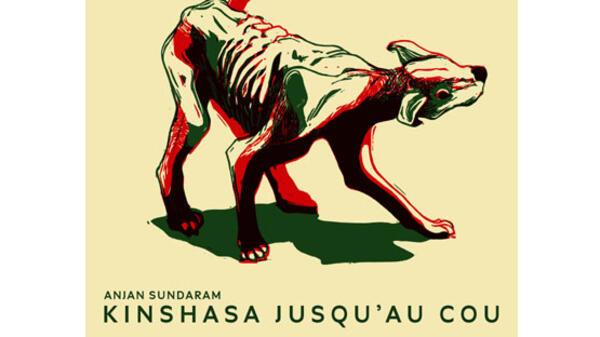 «Kinshasa jusqu'au cou», d'Anjan Sundaram. Illustration: Guillaume Guilpart.