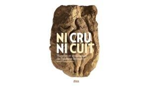 Couverture du livre «Ni cru Ni cuit, histoire et civilisation de l'aliment fermenté» de Marie-Claire Frédéric.