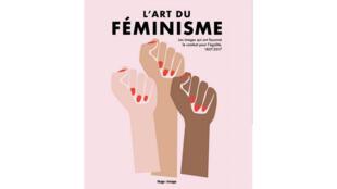 Couverture du livre «L'art du féminisme» de X. Arakistain, M. Balshaw, L. Gosling, H. Robinson et A. Tobin paru aux éditions Hugo & Cie. Capture d'écran.