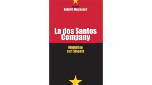 «La dos Santos Company, mainmise sur l'Angola», d'Estelle Maussion.