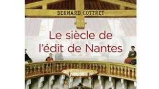 «Le siècle de l'édit de Nantes», de Bernard Cottret.