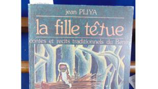 «La Fille têtue», Contes et récits traditionnels du Bénin, de Jean Pliya.