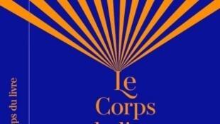 Le Corps du livre, co-éditions Actes Sud, Arles, 2017.