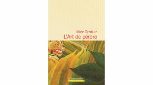 «L'art de perdre», d'Alice Zeniter.