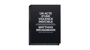 «Un acte d'une violence indicible», par Matthias Bruggmann.