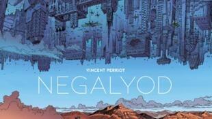 Couverture de la Bande dessinée «Negalyod», de Vincent Perriot.