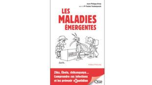 «Les maladies émergentes, comprendre ces infections et les prévenir au quotidien », de Jean-Philippe Braly et Yazdan Yazpandanah.