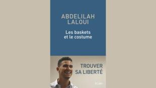 Le livre d'Abdelilah Laloui, «Les baskets et le costume».
