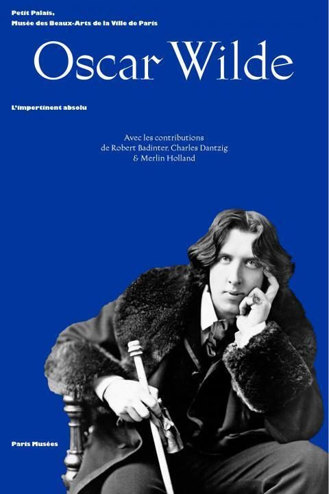 Exhibition poster «Oscar Wilde», at Petit Palais. Runs through to 15 January 2017.