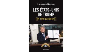 Couverture du livre «Les Etats-unis de Trump en 100 questions» de Laurence Nardon.