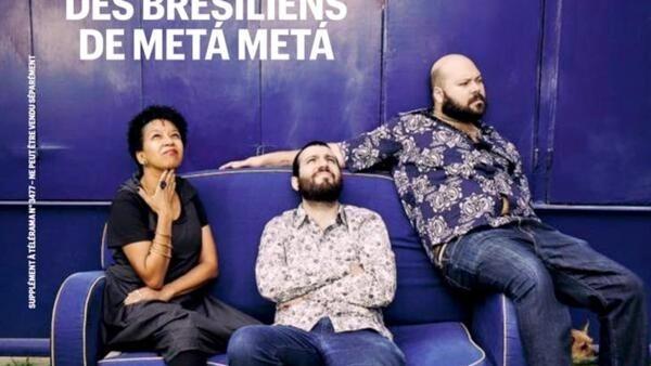 Os paulistas do grupo Metá Metá em destaque na capa da prestigiosa revista semanal Telerama.