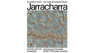 « Jarracharra : les vents de la saison sèche », une exposition à découvrir dans les locaux de l'ambassade de l'Australie en France à Paris – jusqu'au 10 janvier prochain 2020.