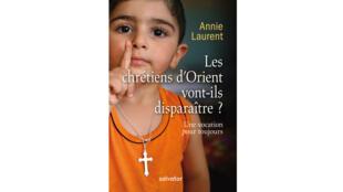 Couverture du livre «Les chrétiens d'Orient vont-ils disparaître ? - Une vocation pour toujours».