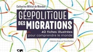 L'ouvrage de Catherine Wihtol de Wenden «Géopolitique des migrations» (éditions Eyrolles).