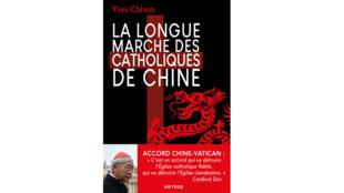 «La longue marche des catholiques de Chine», de l'historien Yves Chiron.