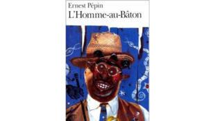 Couverture de «L'homme-au-Bâton», d'Ernest Pépin.