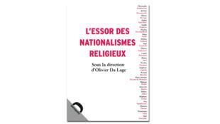 «L'essor des nationalismes religieux», d'Olivier Da Lage.