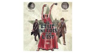 La dernière bande dessinée de Julie Birmant et Clément Oubrerie «Il était une fois dans l'Est»