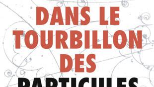 Couverture de l'ouvrage de Marco Zito, «Dans le tourbillon des particules».