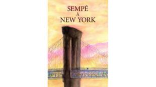 «Sempé à New York» regroupe les plus belles planches du dessinateur sur le thème de la ville.