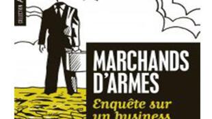Couverture du livre de Romain Mielcarek « Marchands d'armes enquête sur un Business français ».
