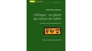 «L'Afrique : un géant qui refuse de naître», de René N'Guettia Kouassi.