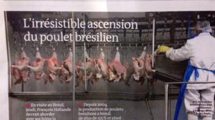 A manchete de capa do jornal francês Le Monde deste 11 de dezembro de 2013, fala da produção avícola brasileira.